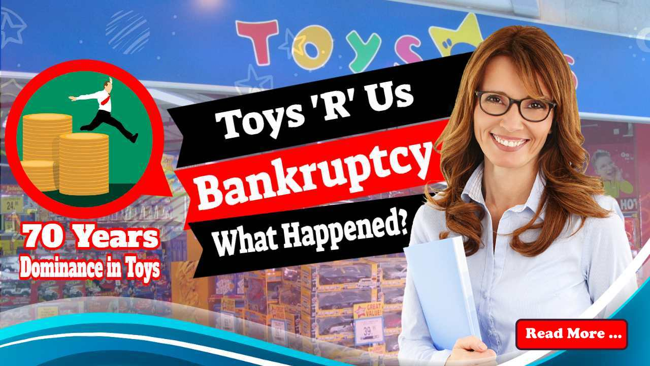 Toys 'R' Us Bankruptcy – A Retail Disaster Being Repeated in Many Malls Today