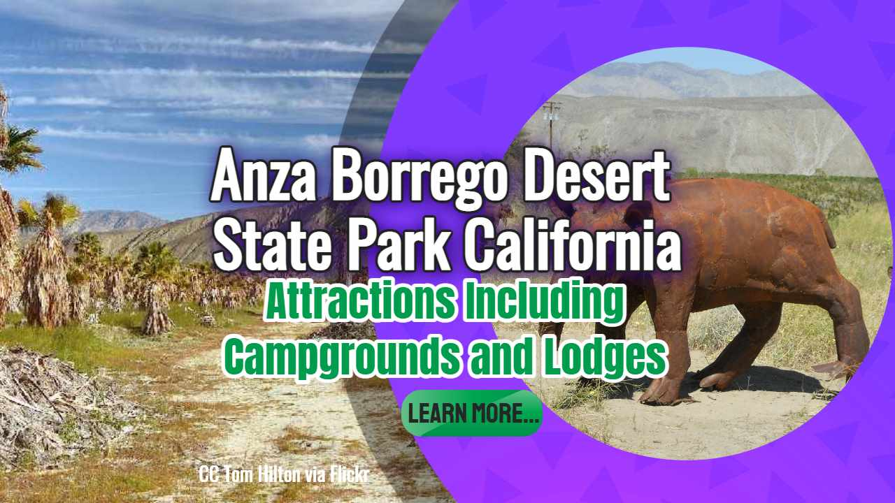 Anza Borrego Desert State Park – Wonderful Wilderness Attractions Campgrounds and Hotels