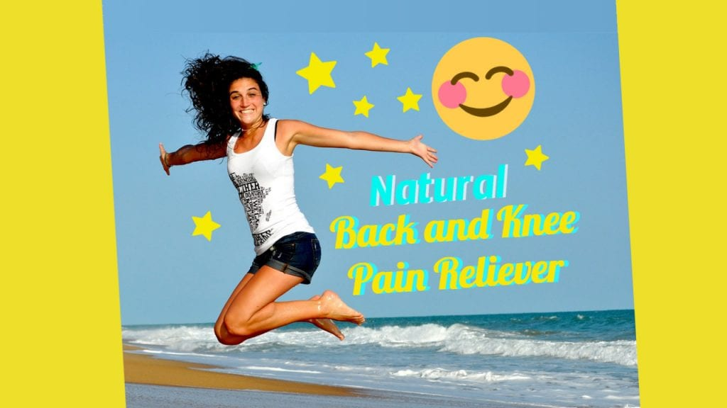 Natural Back and Knee Pain Reliever