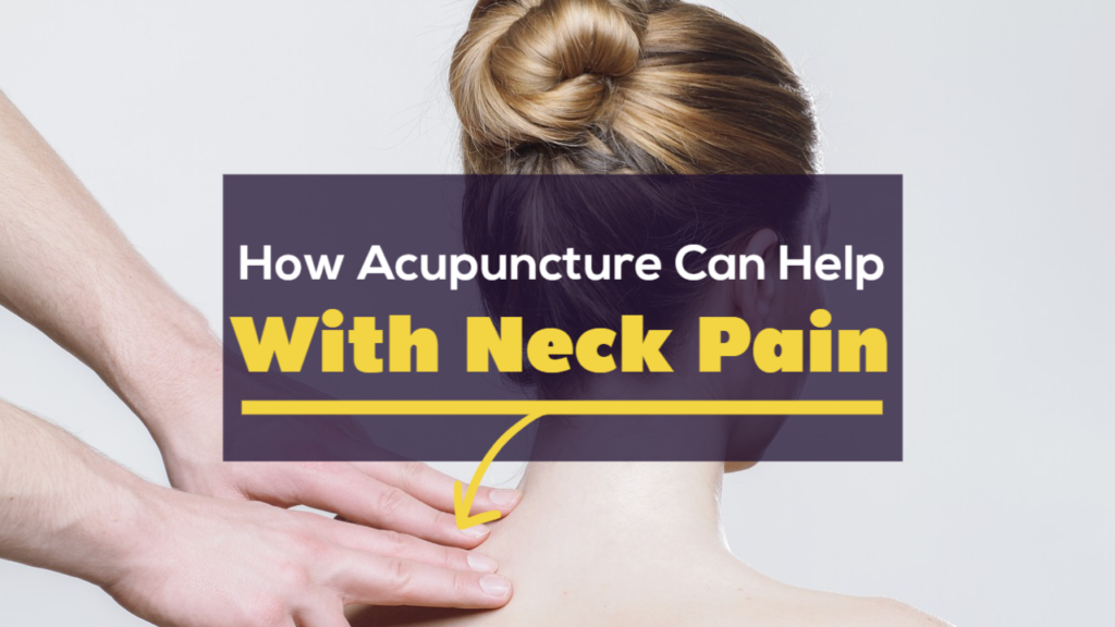 What can acupuncture do for neck pain?