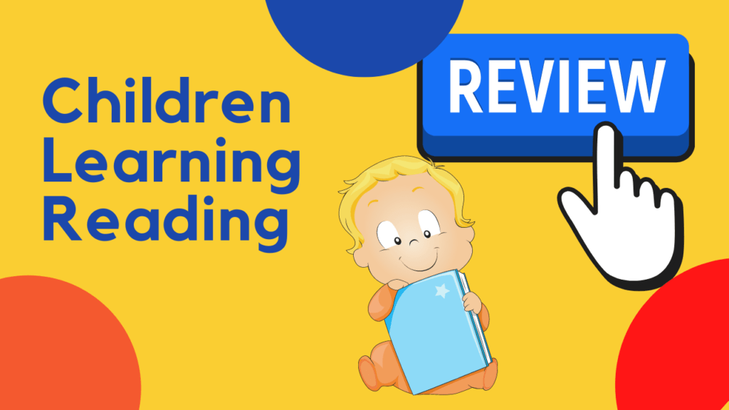 Children Learning Reading Review – What You Need To Know